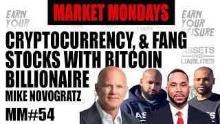Cryptocurrency, & FANG Stocks with Bitcoin Billionaire Mike Novogratz