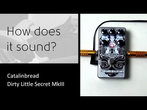 Catalinbread Dirty Little Secret MkIII - How does it sound?
