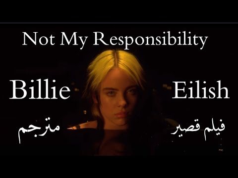 Billie Eilish – Not My Responsibility – a short film (Lyrics) | بيلي آيليش – فيلم قصير | مترجم