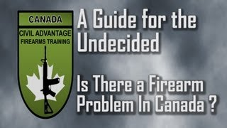 Guide for the Undecided - Is There a Gun Problem in Canada?