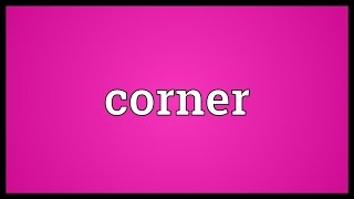 Corner Meaning