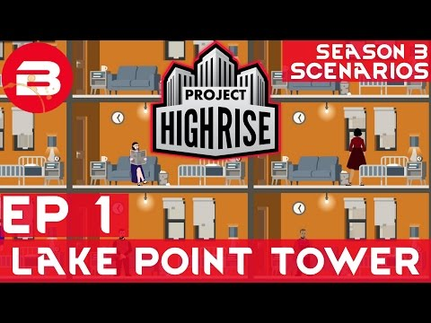 Project Highrise Scenario 2 EP 1 - LAKE POINT TOWER - Project Highrise Gameplay