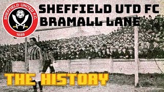 SHEFFIELD UNITED:  BRAMALL LANE - THE HISTORY