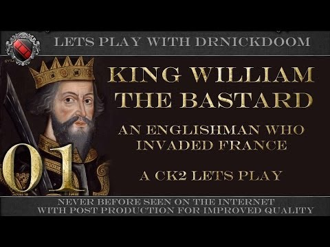 01 William the bastard CK2 England Lets play