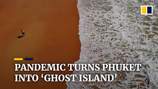 Phuket a 'ghost island' as Covid-19 pandemic keeps tourists away from Thai travel hotspot