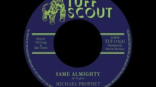 Michael Prophet - Same Almighty