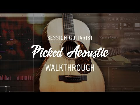 SESSION GUITARIST: PICKED ACOUSTIC Walkthrough | Native Instruments