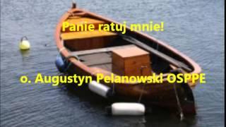 Panie ratuj mnie! - o. Augustyn Pelanowski OSPPE (audio)