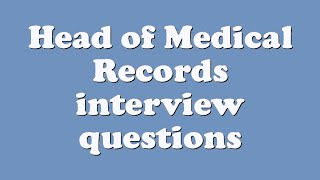 Head of Medical Records interview questions