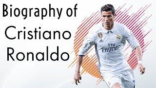Biography of Cristiano Ronaldo - Inspirational figure, star footballer & dribbling king