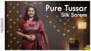 Pure Tussar Silks by Prashanti | 14 October 2021