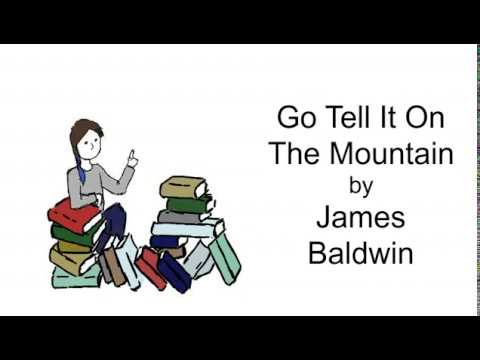 go tell it on the mountain by james baldwin essays James baldwin (1924-1987) wrote his first novel, go tell it on the mountain, when he was only 29 years old this research is an analysis of john, who is baldwin's alter ego in this autobiographical work.