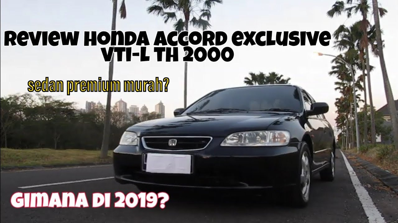 Review Honda Accord Vti L Exclusive S86 M T 2 3 Cc 2000 Harga Murah Test Drive Indonesia Youtube