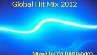 Global Hit Mix Anual Mix 2012 (part 7 of 8)