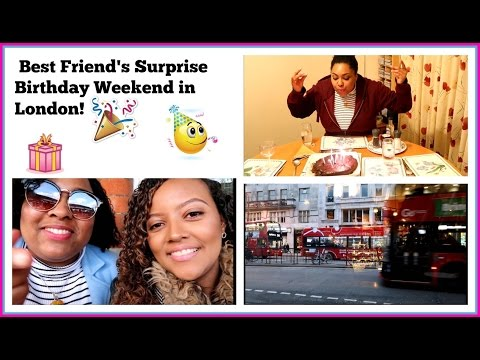 First Ever Vlog! Best Friend's Surprise Birthday Weekend in London!