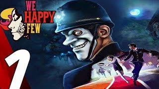 WE HAPPY FEW - Gameplay Walkthrough Part 1 - Prologue (Full Game) Ultra Settings