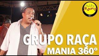 🔴 Radio Mania - Mania 360º | Grupo Raça - Seja Mais Você / Te Amo