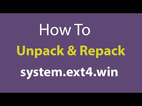 How To Unpack And Repack System ext4 win Format/ TWRP Backup Files Using  7zip
