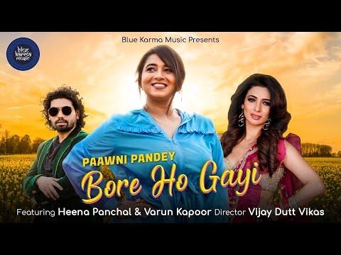 bore-ho-gayi-|-paawni-pandey-|-ft.-heena-panchal-&-varun-kapoor-|-kumaar-|-sunny---inder
