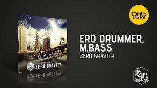 Ero Drummer, M.Bass - Zero Gravity [Serotone Recordings]