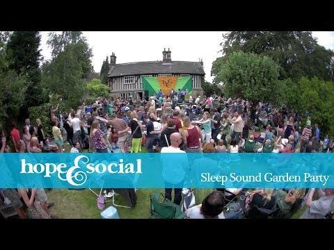 HOPE & SOCIAL   SLEEP SOUND GARDEN PARTY