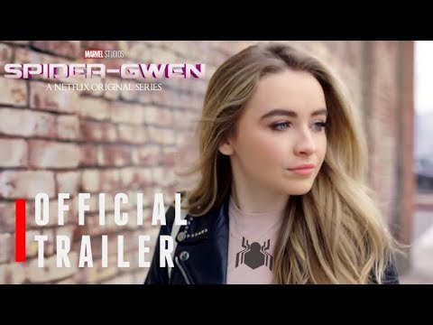 Marvel's Spider-Gwen | Trailer #1 [HD] Netflix -(2018)- Sabrina Carpenter FanMade.
