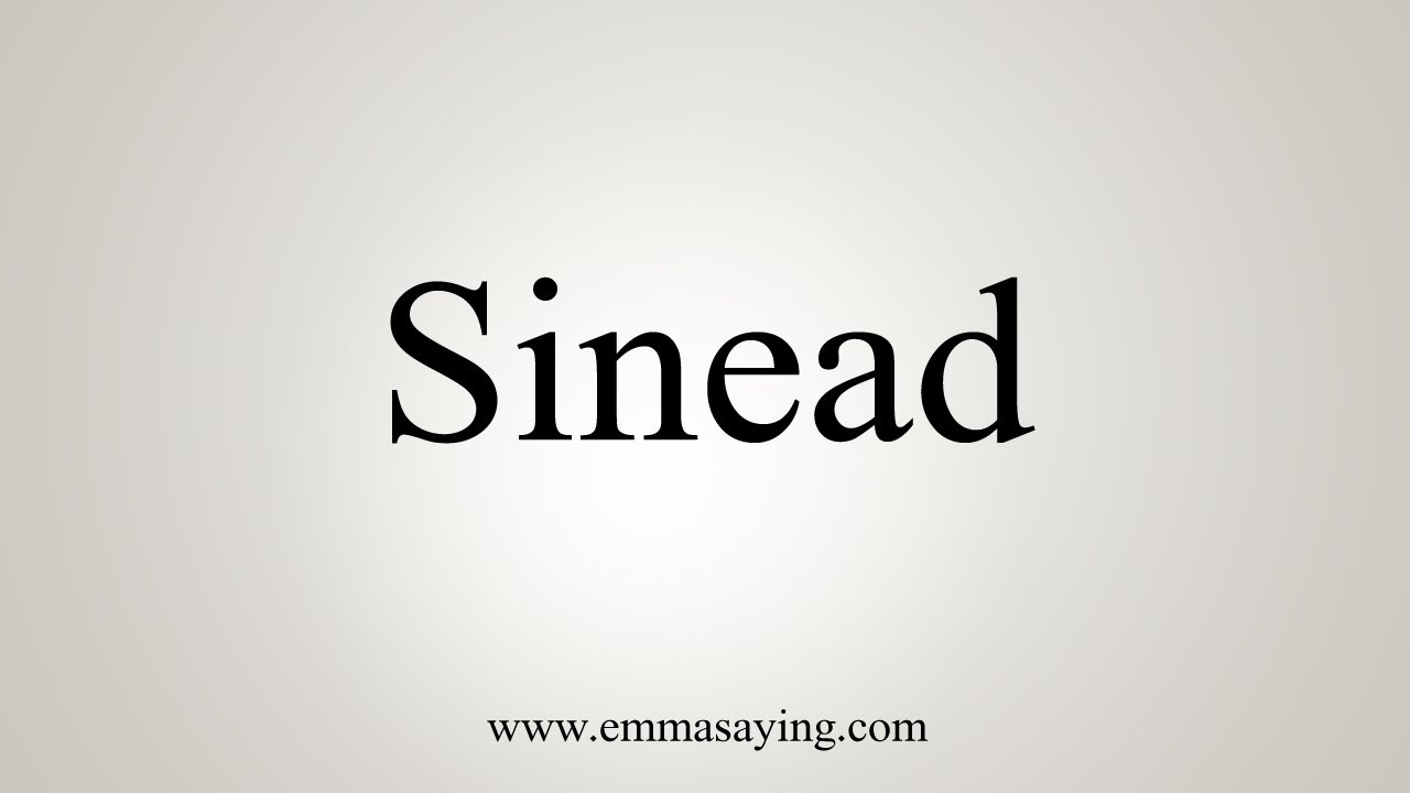 Perfect Interlude: What Does The Name Sinead Mean