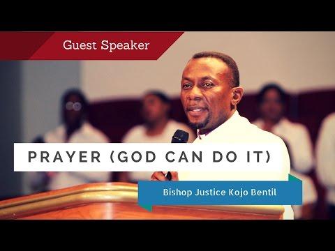 Prayer- (God Can Do it)  Bishop Justice Kojo Bentil