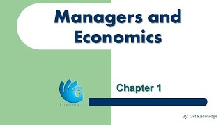 Managers and Economics (Chapter 1) - Economic Analysis for Managers | Business Economics