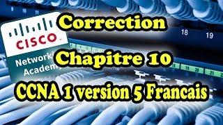 correction chapitre 10 ccna1 2017 v5 francais