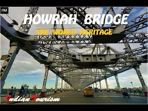 HOWRAH BRIDGE ( THE WORLD HERITAGE ) A COMPLETE TRIP , HOWRAH    INDIAN TOURISM