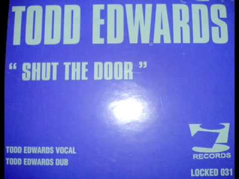 todd edwards - shut the door (healed from within dub)  sc 1 st  YouTube & todd edwards - shut the door (healed from within dub) - YouTube