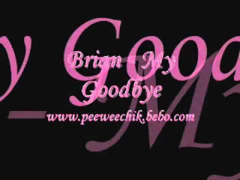 Brian - My Goodbye.flv