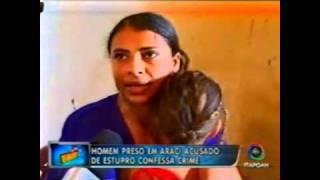 Homem preso em Araci confessa estupro - Se Liga Bocão