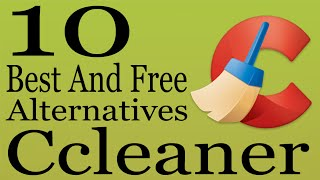 10 Best CCleaner Alternatives (Free/Open Source) To Clean Junk/Registry Errors/Speed Up A PC