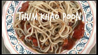 How to make THUM KHAO POON (SPICY NOODLE SALAD) | House of X Tia