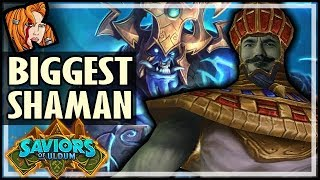 The BIGGEST Shaman You've Ever Seen! - Saviors of Uldum Hearthstone