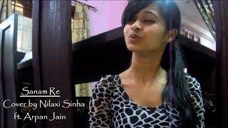 Download Hindi Video Songs - Sanam Re | Female Cover | Unplugged Version | Ft. Nilaxi Sinha & Arpan Jain
