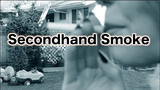 PSA - Second hand smoke (Dangerous)