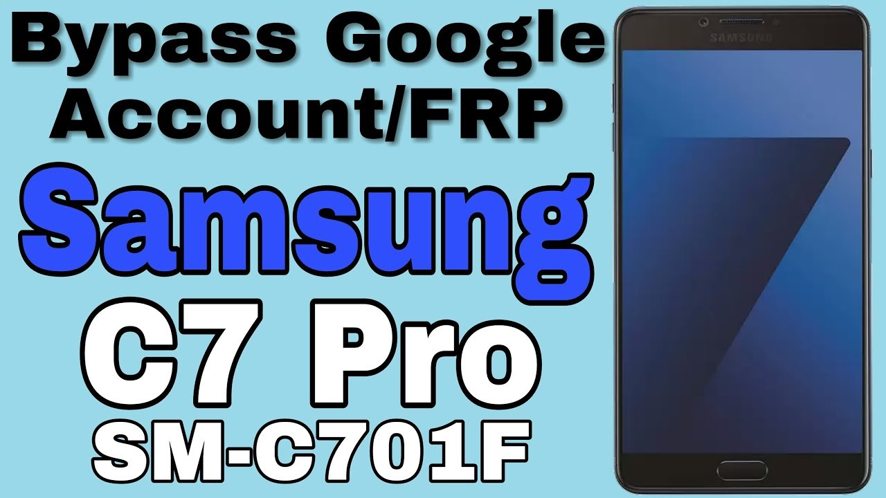 Bypass Google Account Samsung C7 Pro SM-C701F