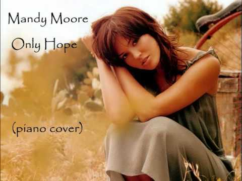 Mandy Moore - Only Hope Piano Cover (HQ audio)