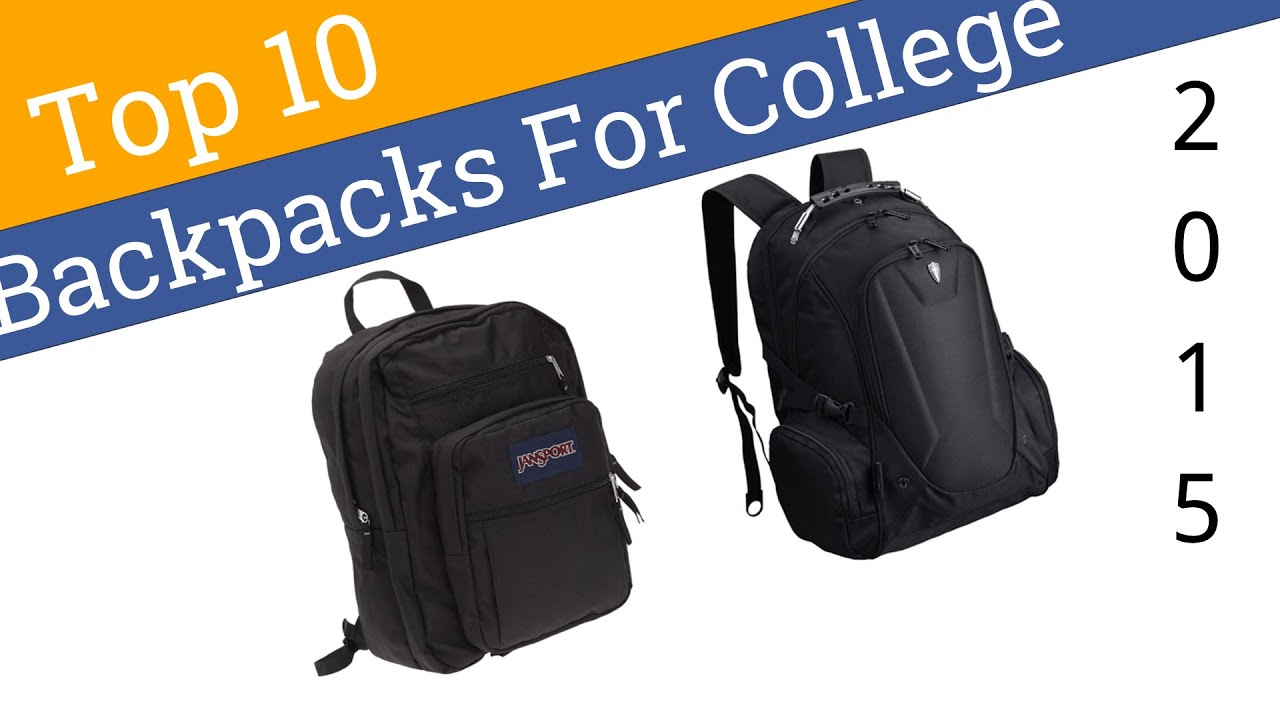 10 Best Backpacks For College 2015 - YouTube