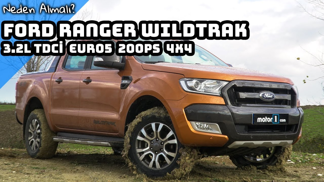 4 X 4 >> Ford Ranger Wildtrak 3 2 L Tdci 4x4 Neden Almali Youtube