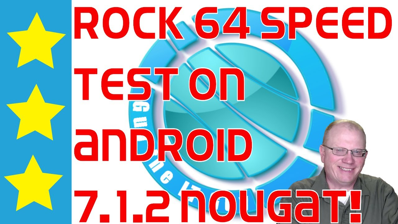 Rock64 Speed Test on the Android 7 1 2 Nougat