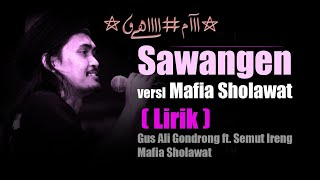 Sawangen versi Mafia Sholawat (LIRIK) - Gus Ali Gondrong ft. Semut Ireng