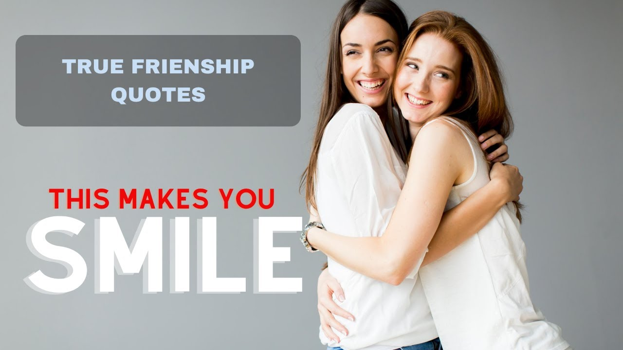 Friendship Quotes   Famous True Friends And Friendship Quotes To Make You  Smile (2017). Knowledge For Your
