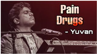 Yuvan Shankar Raja Songs | Pain drugs | One & Only voice