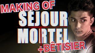 MAKING OF SEJOUR MORTEL + BÊTISIER (feat. Why Tea Fam)