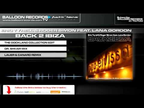 Eric Tyrell & Roger Simon Feat. Lana Gordon - Back 2 Ibiza (Lauer & Canard Remix)