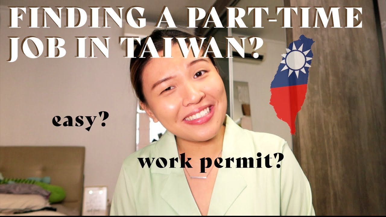 Download Do I Need A Work Permit To Work Part-Time In Taiwan? 🇹🇼